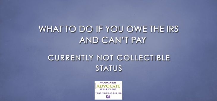 Can't Pay the IRS? You May Qualify for Currently Not Collectible Status